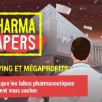 Les « Pharma Papers » : tout ce que les labos pharmaceutiques voudraient vous cacher