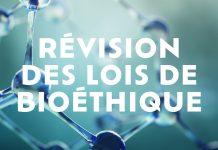 Révision des lois de Bioéthique